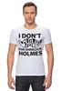 "Футболка Стрэйч ""I Don'T Shave for Sherlock Holmes"" - арт, стиль, sherlock, усы, шерлок холмс, mustache, dr watson, доктор ватсон"