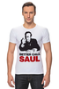 "Футболка Стрэйч (Мужская) ""Better call Saul"" - во все тяжкие, breaking bad, better call saul, лучше звоните солу, сол гудман"
