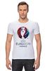 """Футболка Стрэйч """"Евро 2016"""" - футбол, france, франция, евро, uefa, 2016, euro 2016, чемпионат европы"""