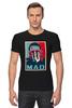 """Футболка Стрэйч (Мужская) """"Безумный Макс (Mad Max)"""" - obey, mad max, безумный макс, road fury, дорога ярости"""