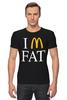 "Футболка Стрэйч (Мужская) ""Я толстый (Макдональдс)"" - пародия, макдоналдс, фаст-фуд, im fat, я толстый"