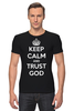 "Футболка Стрэйч ""Keep Calm"" - keep calm, бог, великобритания, фразы, kinoart"