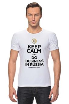 "Футболка Стрэйч ""KEEP CALM by KKARAVAEV.ru"" - business, keepcalm, рубль, ruble, бизне"