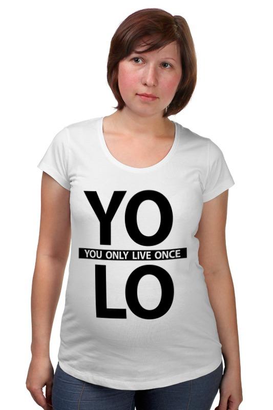 Футболка для беременных Printio Yolo (you only live once) футболка для беременных there is only a good mother 00031 2015
