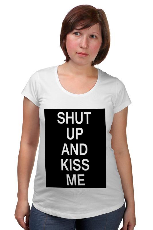 Футболка для беременных Printio Shut up and kiss me