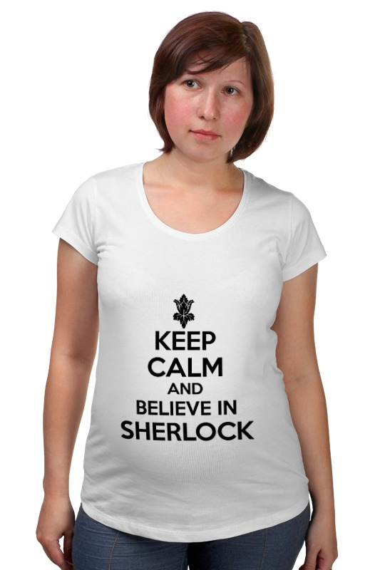 Футболка для беременных Printio Keep calm and believe in sherlock holmes чехол для samsung galaxy s3 printio keep calm and believe in sherlock holmes