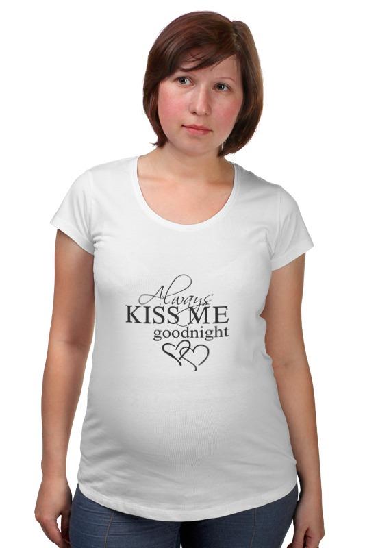 Футболка для беременных Printio Всегда целуй меня на ночь сетка для волос на ночь