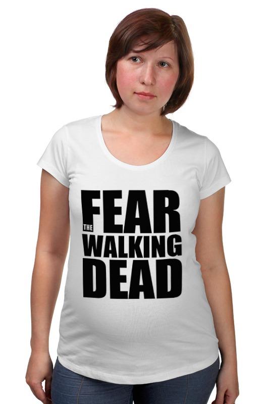 Футболка для беременных Printio Fear the walking dead худи print bar the walking dead