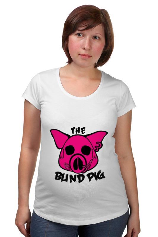 Футболка для беременных Printio The blind pig #2 футболка для беременных printio bring me the horizon