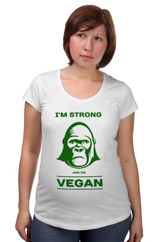 Футболка для беременных Printio I'm strong & i'm vegan отсутствует природные ресурсы и окружающая среда