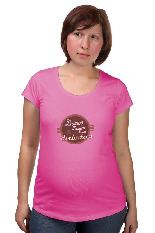 Футболка для беременных Printio Dance dance dance to the distortion майка print bar dance dance dance to the distortion