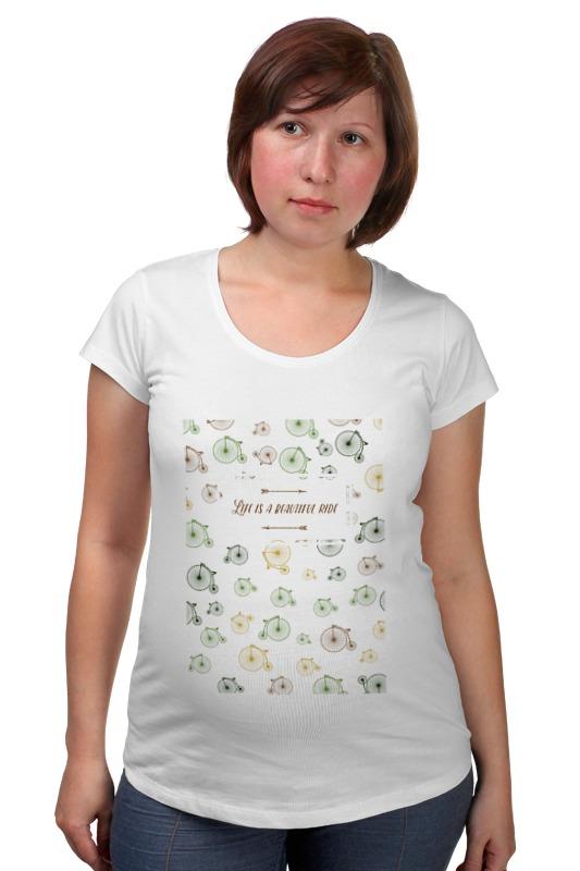 Футболка для беременных Printio Life is a beautiful ride футболка для беременных there is only a good mother 00031 2015