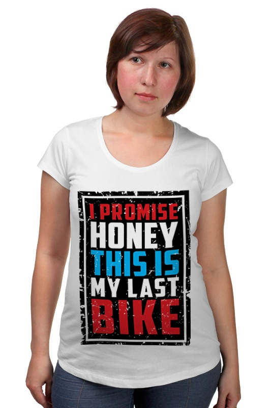 Футболка для беременных Printio I promise honey this is my last bike (врунишка) only a promise