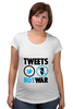"Футболка для беременных ""Tweets Not War"" - fun, social"