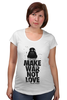 "Футболка для беременных ""Make war not love by Darth Weider"" - darth, starwars, designministry, joda, weider"