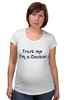 "Футболка для беременных ""Trust me i'm a doctor (Doctor Who)"" - doctor who, доктор кто, верь мне, я доктор"