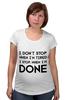 "Футболка для беременных ""I don`t stop"" - фраза, философия, мотивация, цитата"