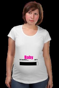 """Футболка для беременных """"Baby Loading"""" - прикольно, прикол, девушка, юмор, смешные, приколы, смешное, авторские майки, жене, женская"""