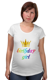 "Футболка для беременных ""Birthday girl"" - праздник, корона, день, birthday, рождения"