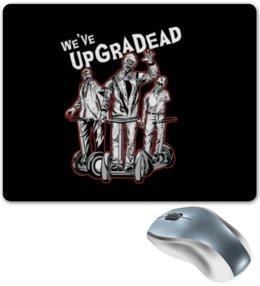 """Коврик для мышки """"Зомби"""" - зомби, надпись, мертвецы, сегвей, we ve upgradead"""