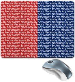 """Коврик для мышки """"By any means necessary"""" - узор, надписи, бренд, brand, by any means necessary"""