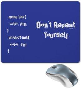 "Коврик для мышки ""Don't Repeat Yourself"" - code, it, программирование, frontend, код"