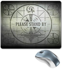 "Коврик для мышки ""Please stand by"" - fallout, please stand by, fallout 4"