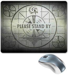 """Коврик для мышки """"Please stand by"""" - fallout, please stand by, fallout 4"""