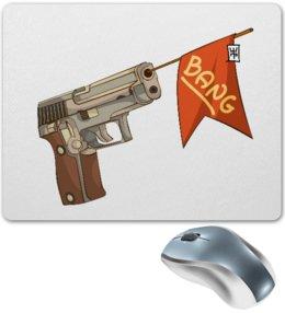 """Коврик для мышки """"Bang!"""" - пистолет, shoot, bang, gun"""