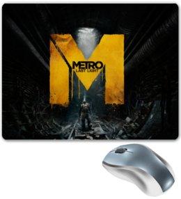 """Коврик для мышки """"Metro. Last Night"""" - метро, metro, про игры, фанат, геймер"""