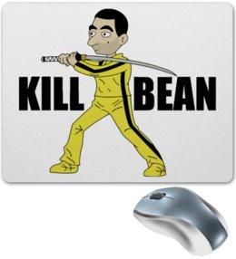 """Коврик для мышки """"Kill Bean"""" - мистер бин, тарантино, kill bill, убить билла"""