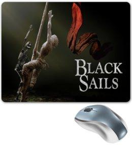 """Коврик для мышки """"Черные паруса / Black Sails"""" - кино, сериал, черные паруса"""