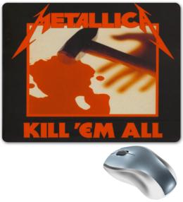 "Коврик для мышки ""«Kill'Em All»"" - heavy metal, metallica, метал, kill'em all"