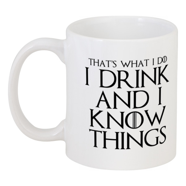 Printio I drink and i know things кружка printio i drink and i know things