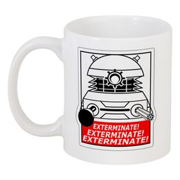 """Кружка """"Exterminate! Далек"""" - dalek, doctor who, exterminate, доктор кто, далек"""