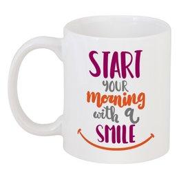 """Кружка """"Начни свое утро с улыбкой :)"""" - утро, кофе, улыбка, афоризмы, подарок"""