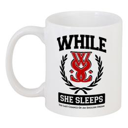 """Кружка """"While She Sleeps"""" - музыка, группы, метал, металкор, while she sleeps"""