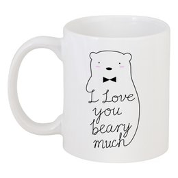 "Кружка ""I Love You Beary Much"" - любовь, арт, прикольные, медведи, i love you"