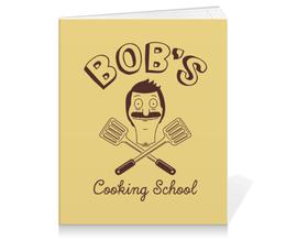 """Тетрадь на клею """"Bob's Cooking School. Бургеры Боба"""" - мульт, повар, закусочная боба, bobs burgers, бургеры боба"""