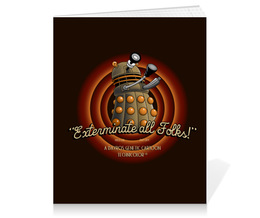 "Тетрадь на клею ""Exterminate All Folks! Далеки. Доктор Кто"" - doctor who, looney tunes, доктор кто, далек, that's all folks"