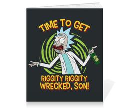 "Тетрадь на клею ""Рик и Морти. Get Riggity Riggity Wrecked, Son!"" - rick, rick and morty, рик и морти, рик, riggity riggity wrecked"