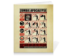 """Тетрадь на клею """"Зомби апокалипсис. Инструкция по выживанию"""" - зомби, ходячие мертвецы, walking dead, зомби апокалипсис, инструкция"""