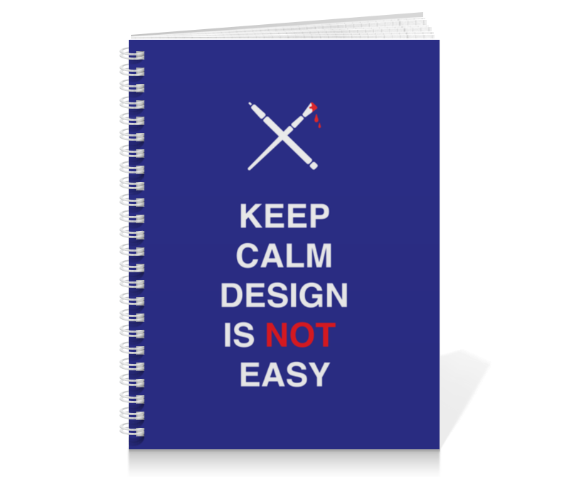 Тетрадь на пружине Printio Keep calm design is not easy.
