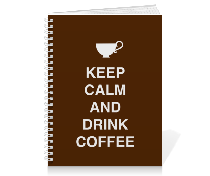 Тетрадь на пружине Printio Keep calm and drink coffee тетрадь на пружине printio keep calm design is not easy
