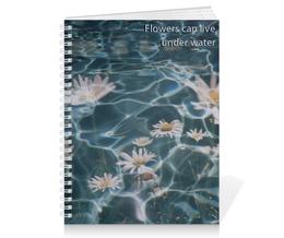 """Тетрадь на пружине """"Ромашки в воде"""" - цветы, вода, ромашки, солнце, природа"""