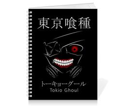 """Тетрадь на пружине """"Токийский гуль"""" - аниме, манга, токийский гуль, tokyo ghoul, кэн канэки"""