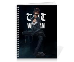 "Тетрадь на пружине ""Женщина-кошка"" - комиксы, batman, бэтмен, catwoman, dc comics"