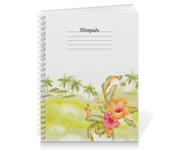"""Тетрадь на пружине """"Тропические цветы, пальмы."""" - цветок, пальма, акварель, тропики"""