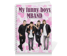 "Тетрадь на пружине ""My funny boys MBAND"" - музыка, фан-арт, mband"