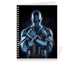 """Тетрадь на пружине """"Риддик / Riddick"""" - рисунок, кино, риддик"""